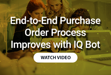 End to End Purchase Order Process Improves with IQ Bot