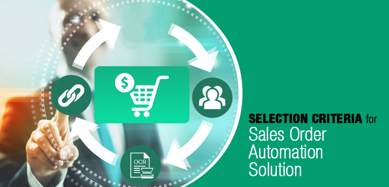 Factors for selecting the Right Sales Order Automation Solution