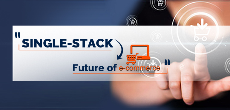 All-you-need-to-know-about-SingleStack-ECommerce-Solution