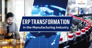 ERP Transformation in Manufacturing Industry