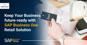 SAP Business One Benefits for Retailers